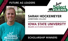 Congratulations to Sarah Hockemeyer on your Iowa Select Farms Future Ag Leader Scholarship